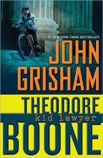 Theodore Boone : Kid Lawyer - John Grisham
