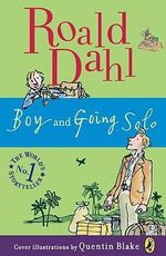 Boy and Going Solo : Tales of Childhood - Roald Dahl