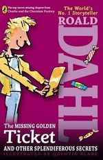 The Missing Golden Ticket and Other Splendiferous Secrets - Roald Dahl