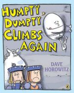 Humpty Dumpty Climbs Again : An Alphabet Book - Dave Horowitz