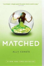 Matched : Matched Trilogy : Book 1 - Ally Condie