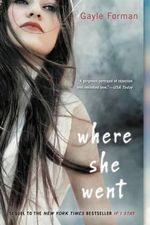 Where She Went : The If I Stay Series : Book 2 - Gayle Forman