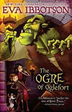 The Ogre of Oglefort - Eva Ibbotson
