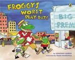 Froggy's Worst Playdate : Froggy (Paperback) - Jonathan London