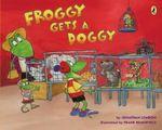Froggy Gets a Doggy : Froggy - Jonathan London