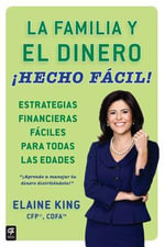 La Familia y El Dinero Hecho Facil! (Family and Money, Made Easy!) : Plan Your Estate - Elaine King