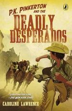 P.K. Pinkerton and the Deadly Desperados : Western Mysteries (Quality) - Caroline Lawrence