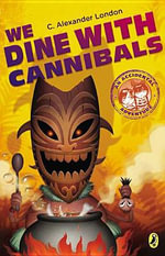 We Dine with Cannibals - C Alexander London