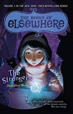 The Strangers : The Books of Elsewhere: Volume 4 - Jacqueline West