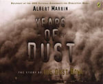 Years of Dust : The Story of the Dust Bowl - Albert Marrin