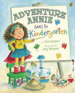 Adventure Annie Goes to Kindergarten : Teacher's Pet - Toni Buzzeo