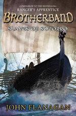 Slaves of Socorro : Brotherband Chronicles - John A Flanagan