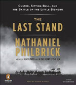The Last Stand : Custer, Sitting Bull, and the Battle of the Little Bighorn - Nathaniel Philbrick