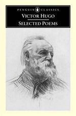 Victor Hugo : Selected Poems / Translated and with an Introduction by Brooks Haxton. - Victor Hugo