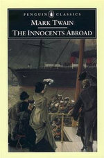 The Innocents Abroad  : Penguin Classics - Mark Twain