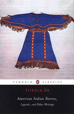 American Indian Stories, Legends and Other Writings : Penguin Classics - Zitkala-Sa