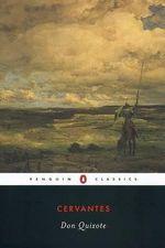 Don Quixote : Penguin Classics - Miguel De Cervantes Saavedra