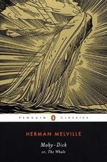 Moby Dick or, The Whale : Penguin Classics - Herman Melville
