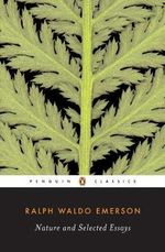 Nature and Selected Essays - Ralph Waldo Emerson