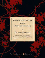 Twenty Love Poems and a Song of Despair : Penguin Classics Deluxe Edition - Pablo Neruda