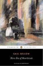 More Die of Heartbreak : Penguin Classics - Saul Bellow