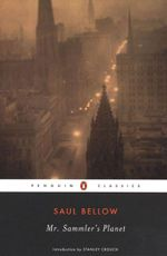 Mr. Sammler's Planet : Penguin Classics - Saul Bellow