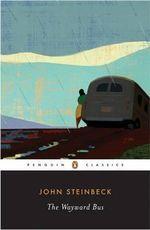 The Wayward Bus  : Penguin Classics - John Steinbeck
