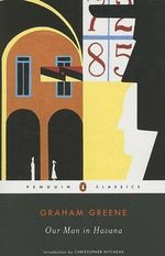 Our Man in Havana : Penguin Classics - Graham Greene