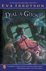 Dial-A-Ghost - Eva Ibbotson