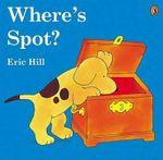 Where's Spot? : Spot (Paperback) - Eric Hill