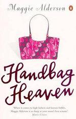 Handbag Heaven - Maggie Alderson