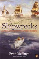 Shipwrecks : Australia's Greatest Maritime Disasters - Evan McHugh