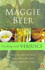 Cooking with Verjuice - Maggie Beer