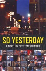 So Yesterday - Scott Westerfield