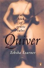 Quiver : A Book of Erotic Tales - Tobsha Learner