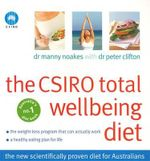 The CSIRO Total Wellbeing Diet  - Dr. Manny Noakes