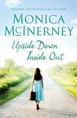 Upside Down, Inside Out - Monica McInerney
