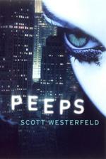 Peeps : Peeps Ser. - Scott Westerfeld