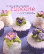 The Crabapple Bakery Cupcake Cookbook - Jennifer Graham