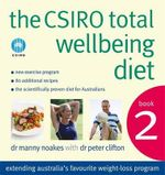 The CSIRO Total Wellbeing Diet Book 2  : Book 2 - Dr. Manny Noakes