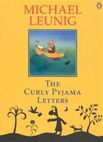 The Curly Pyjama Letters - Michael Leunig