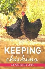 Keeping Chickens : Inspiration and Practical Advice for Would-be Smal... - Brasch Nicolas