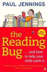 Reading Bug...And How You Can Help Your Child To Catch It NEW EDITION :  And How to Help Your Child Catch It - Paul Jennings