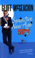 Sensitive New Age Spy - Geoffrey McGeachin