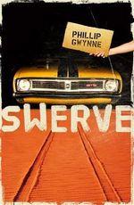 Swerve - Phillip Gwynne