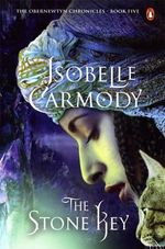 The Stone Key : The Obernewtyn Chronicles : Book 5 - Isobelle Carmody