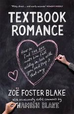 Textbook Romance : A Step-by-Step Guide to Getting the Guy - Zoe Foster