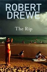 The Rip - Robert Drewe