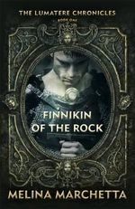 Finnikin of the Rock : Lumatere Chronicles : Book 1 - Melina Marchetta