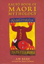 Raupo Book of Maori Mythology - A.W. Reed